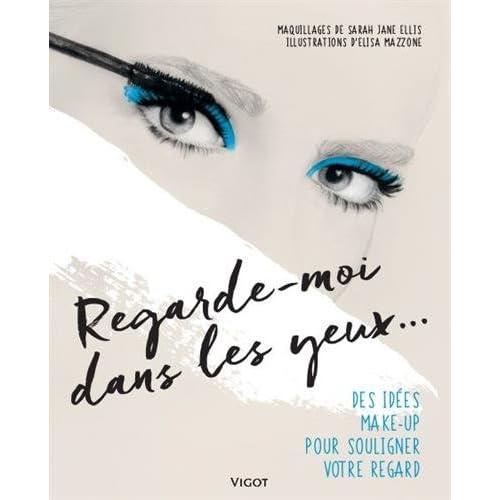 Regarde-moi dans les yeux... : Des idées make-up pour souligner votre regard