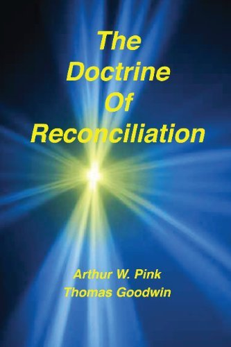 The Doctrine of Reconciliation by Arthur W. Pink (May 01,2006)