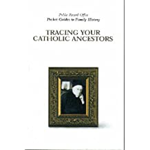 Tracing Catholic Ancestors (Pocket Guides to Family History)