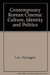 Contemporary Korean Cinema: Culture, Identity and Politics