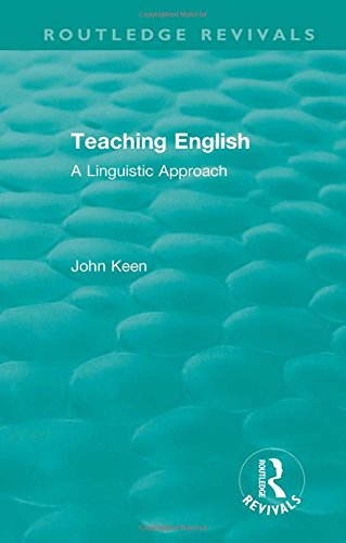 Teaching English: A Linguistic Approach (Routledge Revivals)
