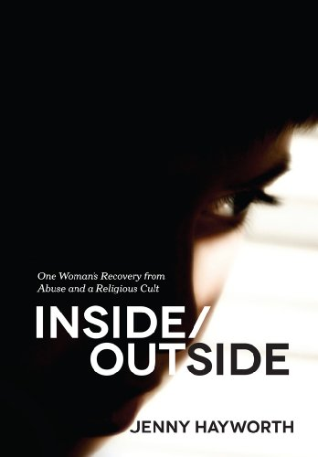Inside/Outside: One Woman's Recovery from Abuse and a Religious Cult