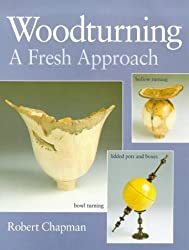 Woodturning: A Fresh Approach