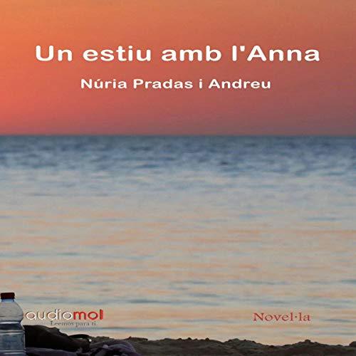 Un estiu am l´Anna [A Summer in the Anna] (Audiolibro en Catalán)