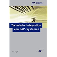 Technische Integration von SAP-Systemen Webservices, EAI, Business Collaboration. SAP PRESS