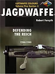 Defence of the Reich 1944/45: Vol 5, section 3 (Jagdwaffe)
