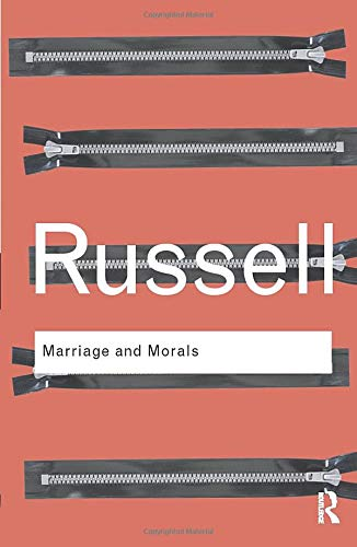 Marriage and Morals (Routledge Classics (Paperback)) - Moral Ehe Und