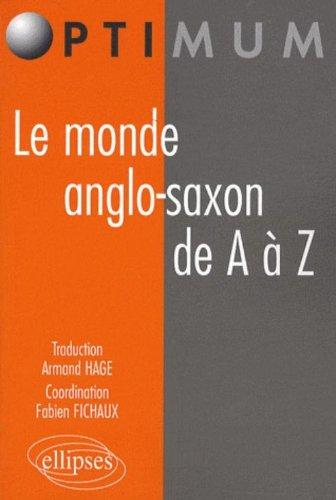 Le monde anglo-saxon de A à Z par Armand Hage
