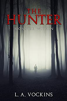 The Hunter: Monster Within by [Vockins, L. A.]