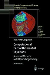 Computational Partial Differential Equations: Numerical Methods and Diffpack Programming (Texts in Computational Science and Engineering Book 1)