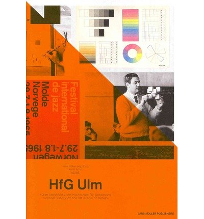[(HfG Ulm: Concise History of the Ulm School of Design)] [ Edited by Jens Mller ] [April, 2014]