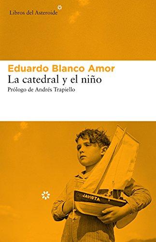 La catedral y el niño (Libros del Asteroide nº 195) por Eduardo Blanco Amor