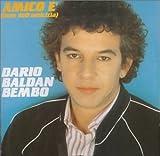 Songtexte von Dario Baldan Bembo - Amico è (Inno dell'amicizia)