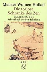 Die torlose Schranke des Zen: das Mumonkan als Arbeitsbuch der Zen-Schulung