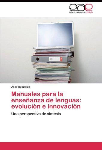 Manuales para la enseñanza de lenguas: evolución e innovación por Ezeiza Joseba