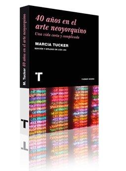 40 años en el arte neoyorquino : una vida corta y complicada por Marcia P. Tucker