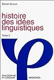 Histoire des idées linguistiques. Tome 3 - L'hégémonie du comparatisme