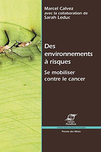 Des environnements à risques: Se mobiliser contre le cancer