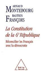 La Constitution de la 6e République : Réconcilier les Français avec la démocratie