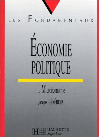 Economie politique. Tome I. Microéconomie par Jacques Généreux