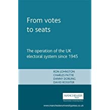 From Votes to Seats: The Operation of the UK Electoral System Since 1945