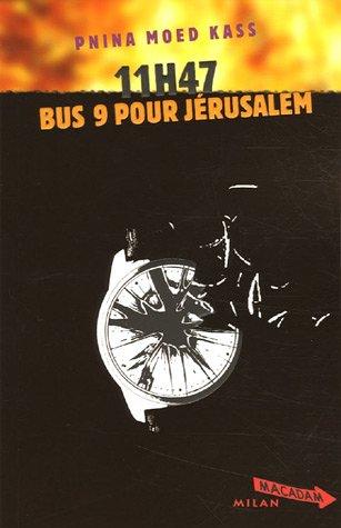 11 h 47, Bus 9 pour Jérusalem