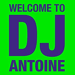 Welcome To DJ Antoine (Limited 3CD-Edition)