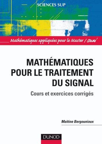 Mathématiques pour le traitement du signal - Cours et exercices corrigés par Maïtine Bergounioux