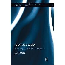 Biopolitical Media: Catastrophe, Immunity and Bare Life