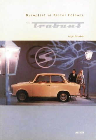The Trabant: Duroplast in Pastel Colors: Duroplast in Pastel Colours