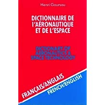 Dictionary of Aeronautics and Space Technology volume 2: French to English (French Edition) 3rd edition by Henri Goursau (1993) Hardcover