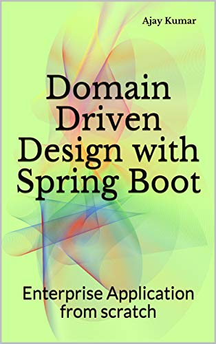 Domain Driven Design with Spring Boot: Enterprise Application from scratch (English Edition) por Ajay Kumar