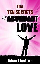 The Ten Secrets of Abundant Love (The Ten Secrets of Abundance Book 3) (English Edition)