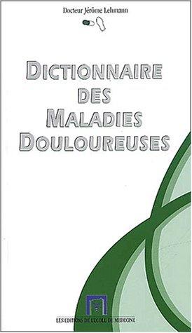 Dictionnaire des maladies douloureuses par Jérôme Lehmann