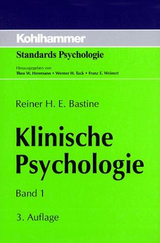 Klinische Psychologie, in 2 Bdn, Bd.1, Grundlegung der Allgemeinen Klinischen Psychologie