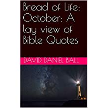 Bread of Life: October: A lay view of Bible Quotes (Bread of Life  Book 10) (English Edition)