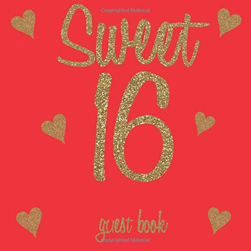 Sweet 16 Guest Book: Gold Glitter Hearts Neon Red- 16th Birthday/Anniversary/Memorial/Teenager Party Signing Message Book,Gift Log,Photo Space,Milestone Keepsake Present for Special Memories (Neon Sweet 16)