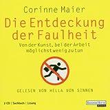 Die Entdeckung der Faulheit: Gekürzte Lesung - Corinne Maier