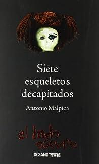 Siete esqueletos decapitados par Antonio Malpica