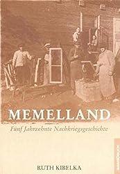 Memelland. Fünf Jahrzehnte Nachkriegsgeschichte. by Ruth Kibelka (2002-10-01)