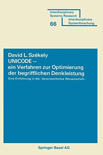 UNICODE, ein Verfahren zur Optimierung der begrifflichen Gehirn- leistung: EINE LEICHTE EINFÜHRUNg in die Vereinheitlichte Wissenschaft ... (Interdisciplinary Systems Research)