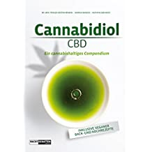 Cannabidiol (CBD): Ein cannbishaltiges Compendium