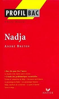 Profil - Breton (André) : Nadja : Analyse littéraire de l'oeuvre (Profil d'une Oeuvre t. 272) par [Breton, André, Debaene, Vincent, Decote, Georges]