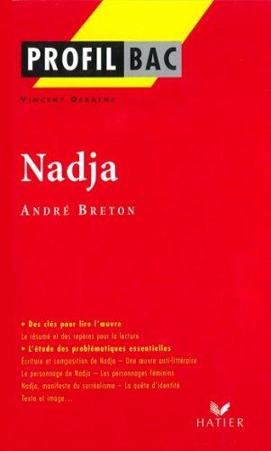 Profil - Breton (André) : Nadja : Analyse littéraire de l'oeuvre (Profil d'une Oeuvre t. 272)