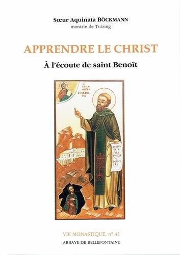 Apprendre le Christ : A l'écoute de saint Benoît par Aquinata Bockmann