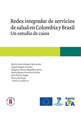 Redes integradas de servicios de salud en Colombia y Brasil: Estudio de casos (Textos de Medicina y Ciencias de la Salud nº 3)