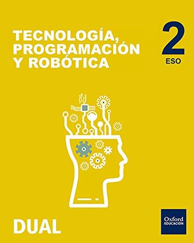 Inicia Dual Tecnología, Programación Y Robótica. Libro Del Alumno - 2º ESO [Comunidad de Madrid] - 9780190503703