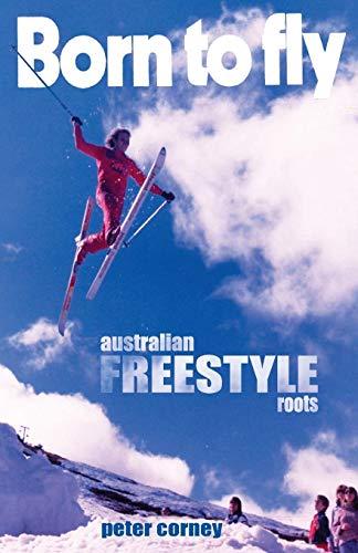 Born to fly: Australian freestyle roots (Memorial) por Peter Corney