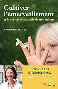 Cultiver l'émerveillement par Catherine L'Ecuyer