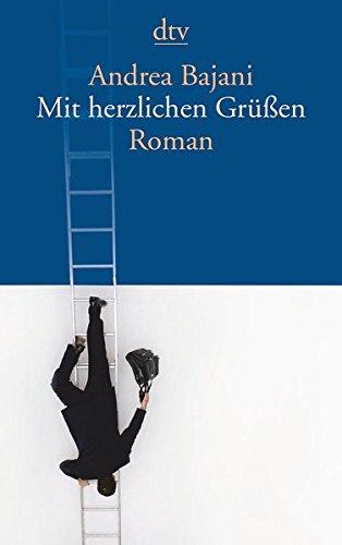 Mit herzlichen Grüßen: Roman